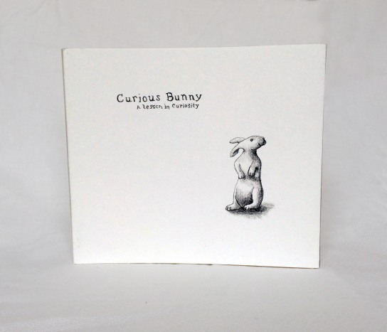 Curious Bunny: A Lesson In Curiosity, Off-set Lithography Book