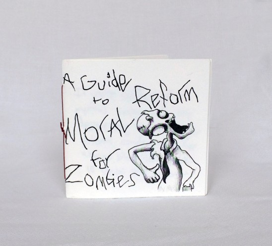 A Guide to Moral Reform For Zombies, Off-set Lithography pamphlet-stitch book